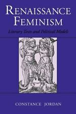 Renaissance Feminism : Literary Texts and Political Models, Paperback by Jord...