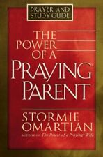 The Power of a Praying® Parent Prayer and Study Guide By Stormie Omartian