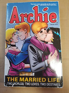 Archie: Married Life - Two Worlds, Two Loves, Two Destinies.  Book Two