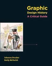 GRAPHIC DESIGN HISTORY: A Critical Guiide. by Johanna Drucker & Emily McVarish