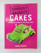 Seriously Naughty Cakes Debbie Brown illustrated used paperback 38 cheeky design
