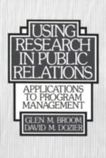 Using Research in Public Relations: Applications to Program Management-ExLibrary