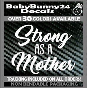 Strong as a Mother Car Decal Vinyl Sticker Van Truck Laptop mirror Mom Baby