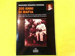 200 ANNI DI MAFIA MASSIMO ROSARIO PATERNA ANTARES EDITRICE