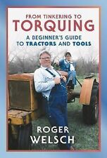 From Tinkering to Torquing: A Beginner's Guide to Tractors and Tools-ExLibrary