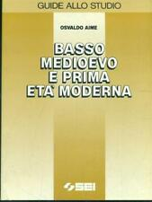 BASSO MEDIOEVO E PRIMA ETA' MODERNA  OSVALDO AIME SEI 1989 GUIDE ALLO STUDIO