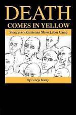 Death Comes in Yellow: Skarzysko-Kamienna Slave Labor Camp-ExLibrary