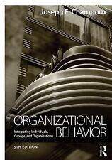 Organizational Behavior : Integrating Individuals, Groups, and Organizations:...