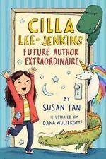 Cilla Lee-Jenkins: Cilla Lee-Jenkins: Future Author Extraordinaire by Susan...