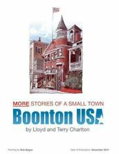 More Stories of a Small Town Boonton USA by Terry Charlton and Lloyd Charlton...