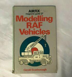 Airfix Magazine Guide 27 - Modelling RAF Vehicles By Gerald Scarborough Hardback