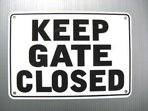 """KEEP GATE CLOSED"" 10"" x 7"" WARNING SIGN, METAL, HEAVY DUTY"