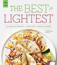 Best and Lightest: 150 Healthy Recipes for Breakfast, Lunch, Dinner-Food Network
