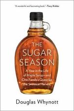 The Sugar Season: A Year in the Life of Maple Syrup, and One Family's Quest for