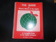 The Guide to What's Where in the Apple by William F. Luebbert (1982The Guide to)