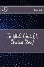 The Abbot's Ghost, (a Christmas Story) by Louisa May Alcott (2016, Paperback)