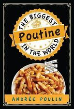 The Biggest Poutine in the World: By Poulin, Andrée