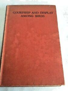 Courtship and Display Among Birds - First Edition Hardback 1940