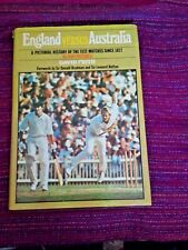 England Versus Australian A Pictorial History of the Test matches Since 1877