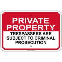 "Private Property Trespassers Subject To Criminal 8""x12"" aluminum Signs"