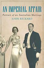 An Imperial Affair 'Portrait of an Australian Marriage Rickard, John