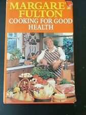 Margaret Fulton Cooking For Good Health Hardcover Book 1978