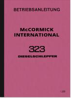 IHC McCormick 323 Dieselschlepper Bedienungsanleitung Handbuch Betriebsanleitung