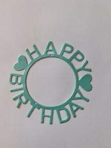 Circle Happy Birthday Die with Small Heart  Lightly Used