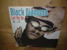 "BLACK DIAMOND let me be 12"" MAXI 45T"