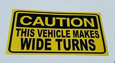 Caution Vehicle Makes Wide Turns  decal Sticker.