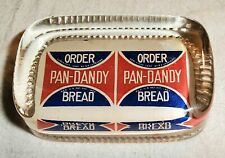 COPYRIGHT 1907 S.E. LOVELESS ORDER PAN-DANDY BREAD ADVERTISING GLASS PAPERWEIGHT