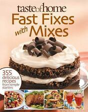 Fast Fixes with Mixes: 355 Delicious Recipes from Simple Starters by Taste of H