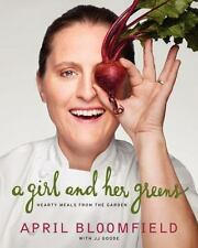 A GIRL AND HER GREENS : HEARTY MEALS FROM THE GARDEN ~1st ED ILLUSTRATED HB