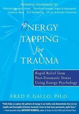 Energy Tapping for Trauma : Rapid Relief from Post-Traumatic Stress Using Energ…