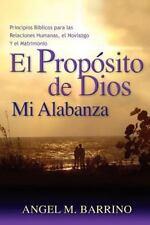 El Propósito de Dios, Mi Alabanza : Principios Bíblicos para las Relaciones...