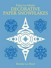 Easy-to-Make Decorative Paper Snowflakes (Other Paper Crafts) by Brenda Lee Reed