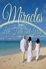 Miracles of Love, Faith, and Hope by Jennifer Angelee (2016, Paperback)