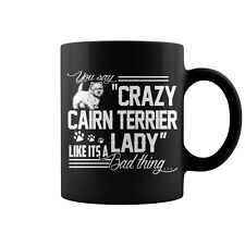 Crazy Cairn Terrier Lady Coffee Mug, Cairn Terrier Mug, Cairn Terrier Gifts