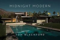 Midnight Modern : Palm Springs Under the Full Moon, Hardcover by Blachford, T...