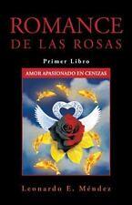 Romance de Las Rosas : Primer Libro Amor Apasionado en Cenizas by Leonardo E....