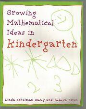 Growing Mathematical Ideas in Kindergarten by Linda Schulman and Rebeka Eston (1