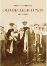 Images of ireland,old Belleek town by Joe O'Loughlin (Paperback, 2006)new