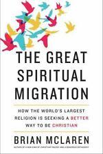 THE GREAT SPIRITUAL MIGRATION - MCLAREN, BRIAN D. - NEW HARDCOVER BOOK