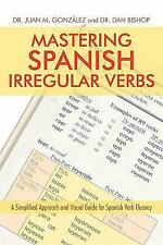 Mastering Spanish Irregular Verbs: A Simplified Approach and Visual Guide for...