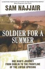 Soldier for a Summer: One Man's Journey from Dublin to the Frontline of the Liby