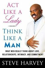 Act Like a Lady, Think Like a Man What Men Really Think about Love, Relationship