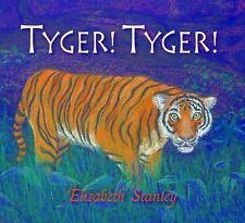 Tyger! Tyger! (Brand New Hardcover) Elizabeth Stanley