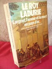 L'ARGENT, L'AMOUR ET LA MORT EN PAYS D'OC  Leroy Ladurie