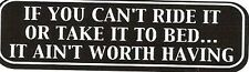 Motorcycle Sticker for Helmets or toolbox #908 If you can't ride it or take it t