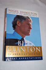 Bill Clinton: An American Journey: Great Expectations by Nigel Hamilton (2003 HB